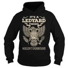 Its a LEDYARD Thing You Wouldnt Understand Last Name T-Shirt