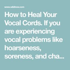 How to Heal Your Vocal Cords. If you are experiencing vocal problems like hoarseness, soreness, and changes in your voice, then you may need to let your vocal cords rest, especially if you have a career that requires a lot of talking or. Vocal Cord Dysfunction, Your Voice, Cords, Home Remedies, Career, Bucket, Rest, Healing, Let It Be