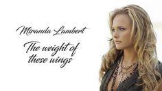 """Miranda Lambert Shares New Album """"The Weight Of These Wings"""" - MuzWave"""