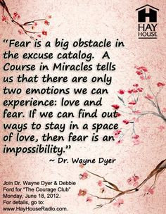 Fear versus Love by Wayne Dyer Great Quotes, Quotes To Live By, Me Quotes, Quotes Images, Fear Of Love, Do Not Fear, Dream Catcher Quotes, Wayne Dyer Quotes, Facing Fear