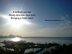 Overlooking Lake Ontario and the city of Toronto, day breaks. A haiku for you. www.kaarinadillabough.com