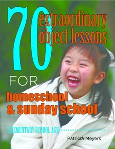 70 Extraordinary Object Lessons for Home School and Sunday School by [Meyers, Patricia]