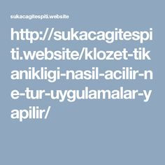http://sukacagitespiti.website/klozet-tikanikligi-nasil-acilir-ne-tur-uygulamalar-yapilir/
