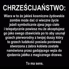To ma sens. Religion Memes, Anti Religion, Polish Memes, Losing My Religion, Life Humor, Wtf Funny, Beautiful Words, Have Fun, Poland