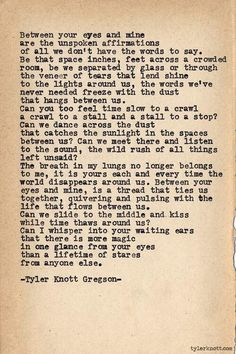 between your eyes and mine. Typewriter Series #554, by Tyler Knott Gregson.
