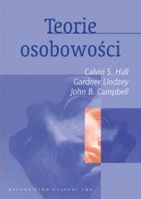 Teorie osobowości-Hall Calvin S., Campbell John B., Gardner Lindzey