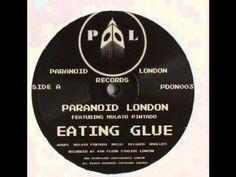 Paranoid London - Eating Glue - YouTube