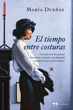 El tiempo entre costuras de María Dueñas