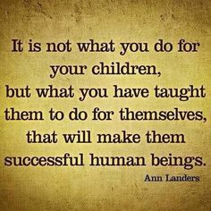 Children don't learn life skills by being spoiled. I truly believe in having my children earn what they want....