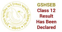 Gujarat Secondary and Higher Secondary Education Board (GSHSEB) Class 12 Result Has Been Declared