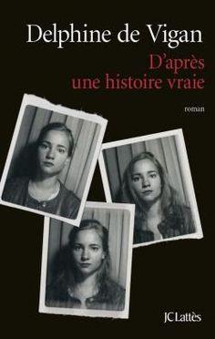 Lundi Librairie : D'après une histoire vraie - Delphine de Vigan http://www.parisladouce.com/2015/10/lundi-librairie-dapres-une-histoire.html