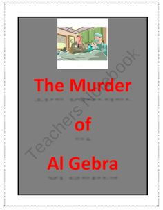 The Murder of Al Gebra: an equation based murder mystery from Middle Grades Math on TeachersNotebook.com (10 pages)