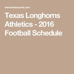 Texas Longhorns Athletics - 2016 Football Schedule