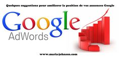 Google Adwords – Quelques suggestions pour améliorer la position de vos annonces http://www.maria-johnsen.com/lesarticles/google-adwords-quelques-suggestions-pour-ameliorer-la-position-de-vos-annonces/