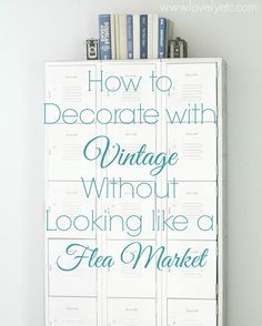 Decorating with vintage without looking like a flea market - Lovely Etc.