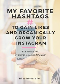 My Favorite Hashtags to Gain Likes and Organically Grow Your  Instagram following, for real! Plus a free guide on how to gain a massive Instagram following and increase engagement on Instagram