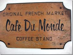 Cafe DuMonde - been there and loved it :)