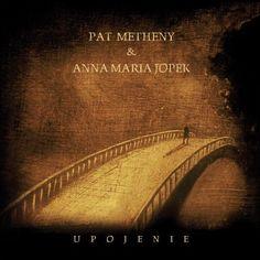 Anna Maria Jopek & Pat Metheny