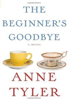 on Kindle--The Beginners Goodbye by Anne Tyler / http://catalog.wrlc.org/cgi-bin/Pwebrecon.cgi?BBID=11511723