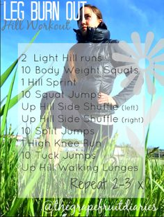 Outdoor leg workout! Awesome burn you can do anytime anywhere, all you need a slight hill :)