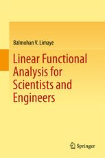 Linear functional analysis for scientists and engineers Limaye, Balmohan V. New York, NY : Springer Berlin Heidelberg, cop.2016. Novedades Septiembre 2016