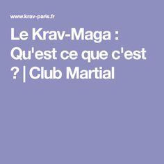Le Krav-Maga : Qu'est ce que c'est ? | Club Martial