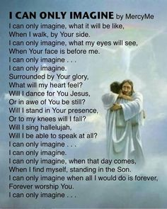 I can only imagine mercy me Christian song words Song Quotes, Bible Quotes, Bible Verses, Grief Scripture, Prayer Scriptures, Mercy Me Songs, Imagine Lyrics, Worship Songs Lyrics, Music Lyrics