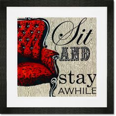 Sit and Stay Awhile, Home Objects Art Prints | Shelly Kennedy:drooz studio for Greenbox