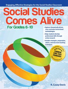 Social Studies Comes Alive, Grades 6-10: Engaging, Effective Strategies for the Social Studies Classroom