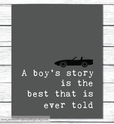 A Boy's Story is the Best Every Told, Car Print featured, Custom Image and Colors, Modern Childrens Room Decor,  -Art for Children, 11x14. $25.00, via Etsy.- Asked about Superhero