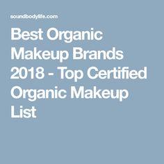 Best Organic Makeup Brands 2018 - Top Certified Organic Makeup List