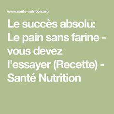 Le succès absolu: Le pain sans farine - vous devez l'essayer (Recette) - Santé Nutrition
