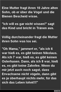Eine Mutter fragt ihren 10 Jahre alten Sohn..
