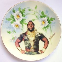 """The """"Mr. T"""" Platter Collection.....and with nice flowers as a background. LoL!"""