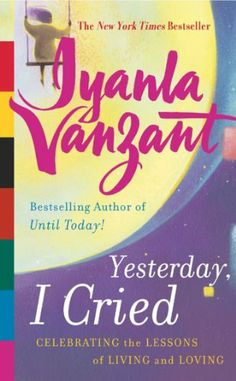 Yesterday, I Cried: Celebrating the Lessons of Living and Loving by Iyanla Vanzant, http://www.amazon.com/dp/B000FC0X3C/ref=cm_sw_r_pi_dp_e1yutb1FARA0V