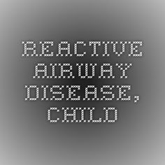 Reactive Airway Disease, Child