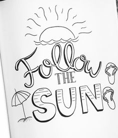 the sun quot; Calligraphy Doodles, Calligraphy Quotes, Summer Calligraphy, Caligraphy, Doodle Quotes, Art Quotes, Letras Cool, Round Robin, Bullet Journal Quotes