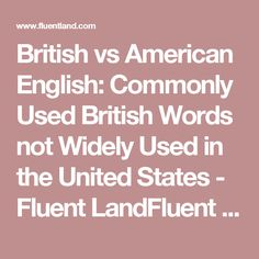 British vs American English: Commonly Used British Words not Widely Used in the United States - Fluent LandFluent Land
