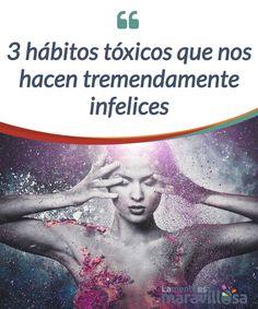 3 hábitos tóxicos que nos hacen #tremendamente infelices Los hábitos #tóxicos se encuentran ahí, pero no los vemos porque se han convertido en parte de nuestra rutina. En costumbres llenas de #infelicidad. #Psicología