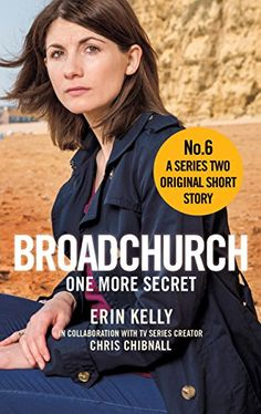 Broadchurch: One More Secret (Story 6): A Series Two Original Short Story eBook: Chris Chibnall, Erin Kelly: Amazon.co.uk: Kindle Store