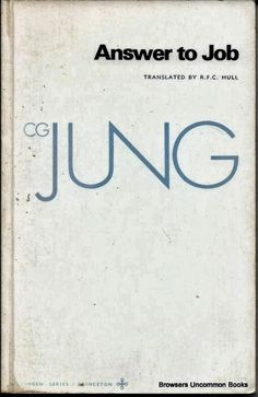 """[Carl Jung – """"Answer to Job"""" was"""" the utterance of a single individual"""" and not """"proclaiming some eternal truth.]There were outside forces, too, which impelled m…"""