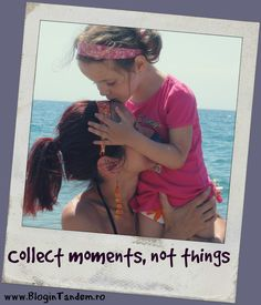 Collect moments, not things Different Words, In This Moment, Wisdom