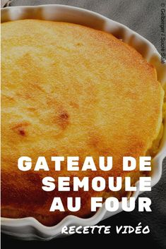 Semolina cake in the oven - Gâteaux - Desserts Parfait Desserts, Easy Desserts, Oven Recipes, My Recipes, Sweet Recipes, Semolina Cake, Pancake Cake, Thermomix Desserts, Crepe Recipes