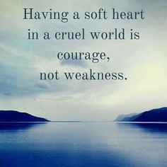 Having a soft heart #quote