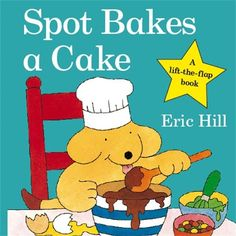 Spot Bakes a Cake (Spot - Original Lift the Flap):   FOR USE IN SCHOOLS AND LIBRARIES ONLY. Young readers can enjoy following Spot through his adventures.
