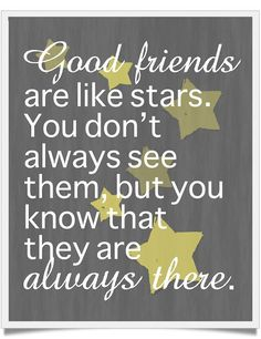 L - star quotes: 20 friendship quotes guaranteed to make you smile Good Friends Are Like Stars, Amazing Friends, Best Friend Quotes, Best Quotes, Best Friends, Special Friends, Daily Quotes, Shitty Friends, Today Quotes