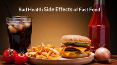 Bad Health Side Effects of Fast Food