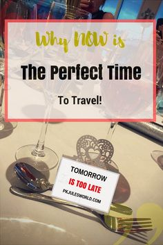Are you always put off your trips or vacation? It's never the right or Perfect Time to Travel or Invest, or take a calculated risk. Yet, today is the best time to travel. travel inspiration, travel thoughts, Travel Advice, Life hacks, ... Repin if you Agree