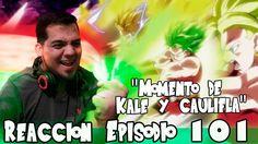Dragon Ball Super Episodio 101 Reaccion | Kale y Caulifla | Momento Epico