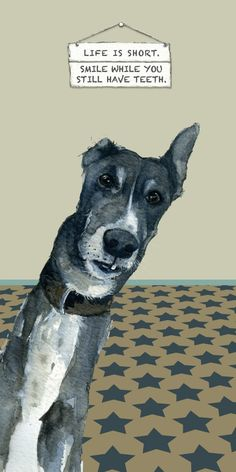 Greyhound Greeting Card - Smile - The Little Dog Laughed